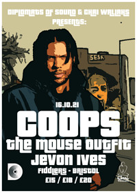 Coops, The Mouse Outfit & Jevon Ives Bristol at Fiddlers in Bristol