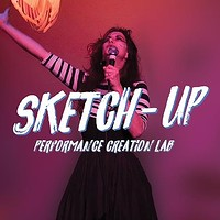 Sketch Up: Performance Creation Lab. Wknd Workshop at Hamilton House in Bristol