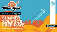 Love of Liquid - Summer Solstice D&B Free Rave at Lakota in Bristol