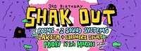 SHAK OUT 3rd Birthday/St Patrick's Day at Lakota in Bristol