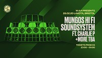 SOLD OUT | Mungos Hi Fi Soundsystem  at Lakota in Bristol