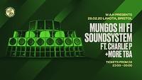 SOLD OUT | Mungos Hi Fi Soundsystem  at Lakota in Bristol