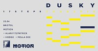 Dusky - 17 Steps Tour at Motion in Bristol