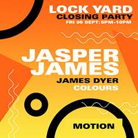 Lock Yard Closing Party w/ Jasper James at Motion in Bristol