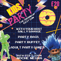 Kids' Party (The Grown Up Edition)  at Noche Negra in Bristol