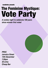 The Feminine Mystique: Vote Party at PRSC in Bristol