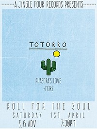 Totorro // Phaedra's Love // +More at Roll For The Soul in Bristol