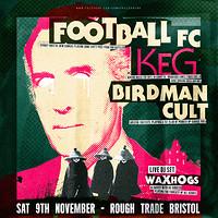 Football FC / KEG / Birdman Cult at Rough Trade Bristol in Bristol