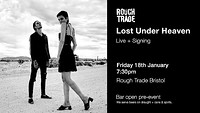 Lost Under Heaven  at Rough Trade Bristol in Bristol