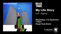 My Life Story at Rough Trade Bristol in Bristol