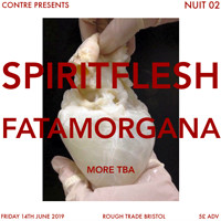 Nuit 02 : Spiritflesh, Fatamorgana & more TBA at Rough Trade Bristol in Bristol