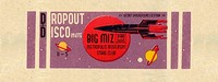Dropout Disco invite // Big Miz at Secret Underground Location, Bristol City Centre in Bristol