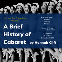 A Brief History of Cabaret  at smoke and mirrors in Bristol