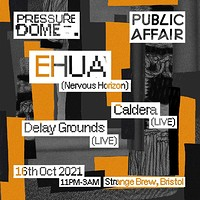 Pressure Dome x Public Affair w/ Ehua at Strange Brew in Bristol