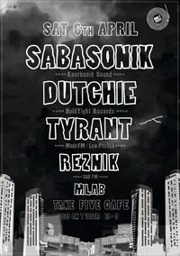 Don't Test! Sabasonik, Dutchie & Tyrant at Take Five Cafe in Bristol