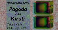 Pagoda presents: Kirsti (null+void) at Take Five Cafe in Bristol