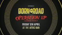 Born On Road 003 - Operation E.P. Launch at The Attic Bar in Bristol