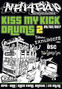 Amen4Tekno Presents Kiss My Kick Drums 2 at The Black Swan in Bristol