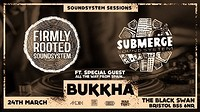 Firmly Rooted Meets Submerge: Soundsystem Sessions at The Black Swan in Bristol