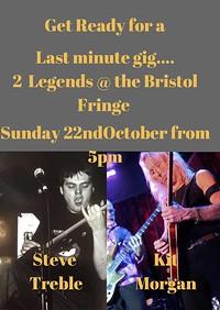 2 Rock Legends: Kit Morgan and SteveTreble at The Bristol Fringe in Bristol