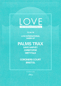 Love International presents: Palms Trax at The Coroner's Court in Bristol