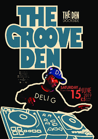 The Groove Den, Featuring Deli G at The Den - Dockside in Bristol