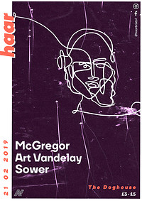 Haar | McGregor, Art Vandelay & Sower at The Doghouse in Bristol