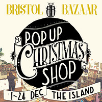 Bristol Bazaar Christmas Pop Up Shop Opening Party at The Island in Bristol