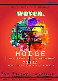 Woven #2 feat. Hodge and Ossia at The Island in Bristol
