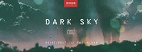 Woven Presents: Dark Sky at The Island in Bristol