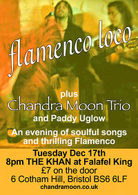 CANCELLED -Chandra Moon Trio + Flamenco Loco at The Khan, Falafel King, 6 Cotham Hill, BS6 6LF in Bristol