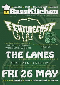 Bass Kitchen presents Featurecast at The Lanes in Bristol
