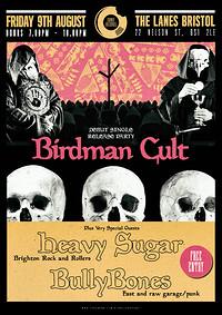 Birdman Cult , Heavy Sugar, BullyBones at The Lanes in Bristol