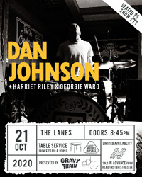 DAN JOHNSON+ HARRIET RILEY/GEORGIE WARD (SOLD OUT) at The Lanes in Bristol