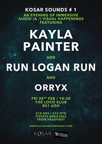 Kayla Painter + Run Logan Run - KOSAR SOUNDS # 1 at The Loco Klub in Bristol