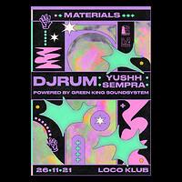 Materials: DjRUM, Sempra & Yushh  at The Loco Klub in Bristol