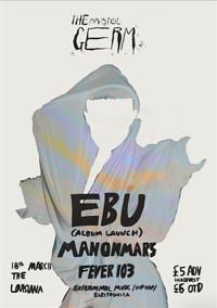 EBU (Album Launch), Manonmars, Fever 103 at The Louisiana in Bristol