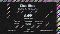 Chop Shop - Back To The Workshop w/ AÆE +Residents at The Love Inn in Bristol