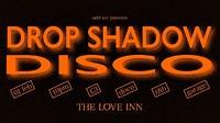 Drop Shadow Disco [disco//r&b//garage] at The Love Inn in Bristol