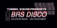 Tunnel Vision : BRS Disco 003 at The Love Inn in Bristol