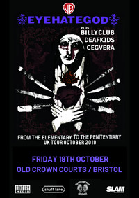 Eyehategod // Billyclub // Deafkids // Cegvera at The Old Crown Courts in Bristol