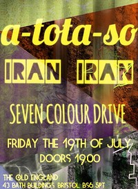 a-tota-so, Iran Iran and Seven Colour Drive at The Old England Pub in Bristol