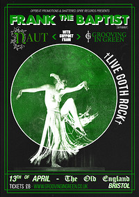 Frank the Baptist + Grooving in Green & NAUT at The Old England Pub in Bristol