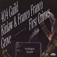 SN#19: 404 Guild / Kinlaw x Franco Franco / Grove  at The Old England Pub in Bristol