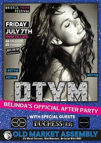 DTYM: Belinda's OFFICIAL After Party! at The Old Market Assembly in Bristol