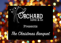 The Orchard Christmas Banquet at The Orchard Coffee and Co in Bristol