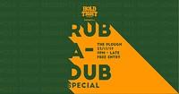 Hold Tight Records at The Plough: Rub A Dub Specia at The Plough Inn in Bristol