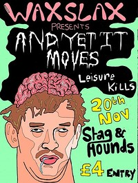 Waxslax presents:  And Yet It Moves at The Stag And Hounds in Bristol
