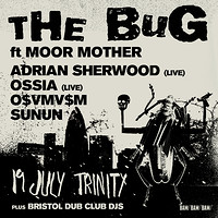 THE BUG w/ MOOR MOTHER - ADRIAN SHERWOOD AND SPECI at The Trinity Centre in Bristol
