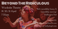 Beyond the Ridiculous Live Improvised Shows at The Wardrobe Theatre in Bristol